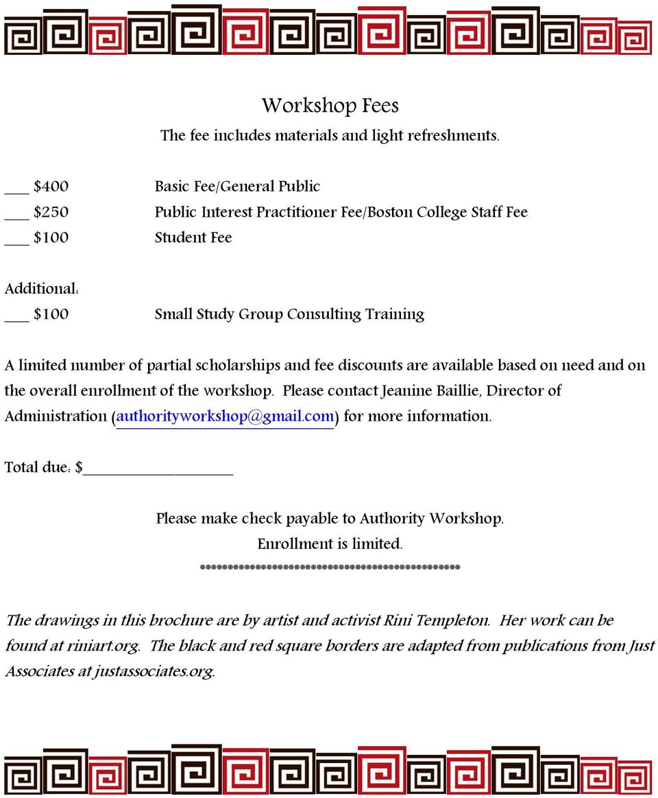 scholarships and fee discounts are available based on need and on the overall enrollment of the workshop. Please contact Jeanine Baillie, Director of Administration (authorityworkshop@gmail.