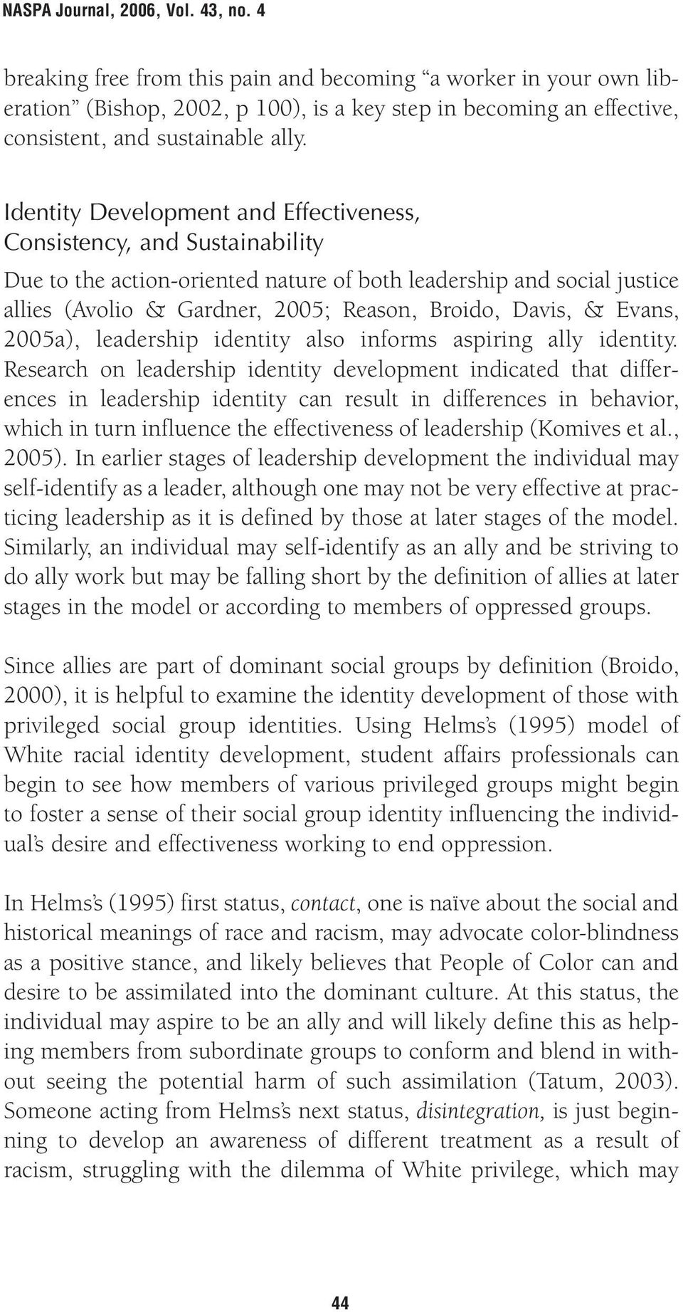 & Evans, 2005a), leadership identity also informs aspiring ally identity.