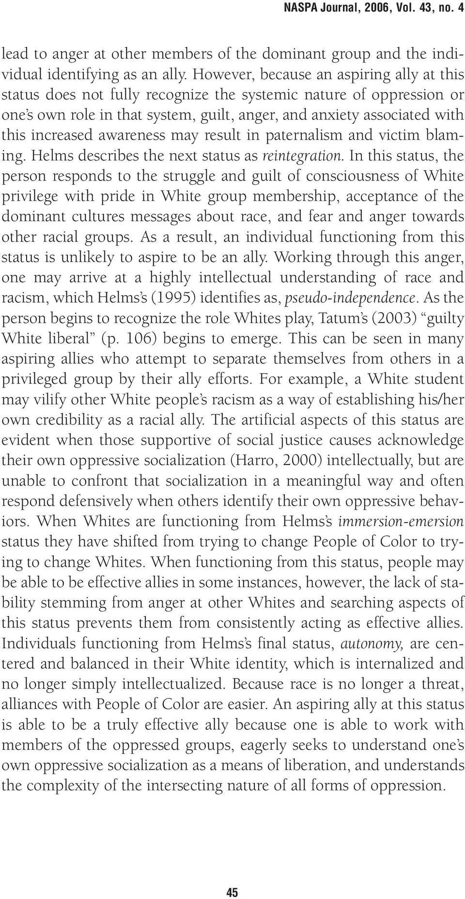 awareness may result in paternalism and victim blaming. Helms describes the next status as reintegration.