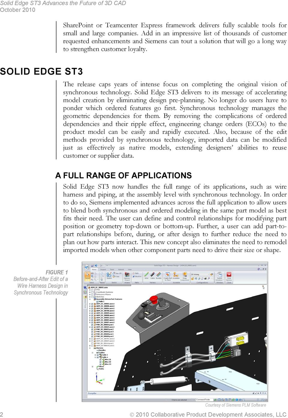 SOLID EDGE ST3 The release caps years of intense focus on completing the original vision of synchronous technology.