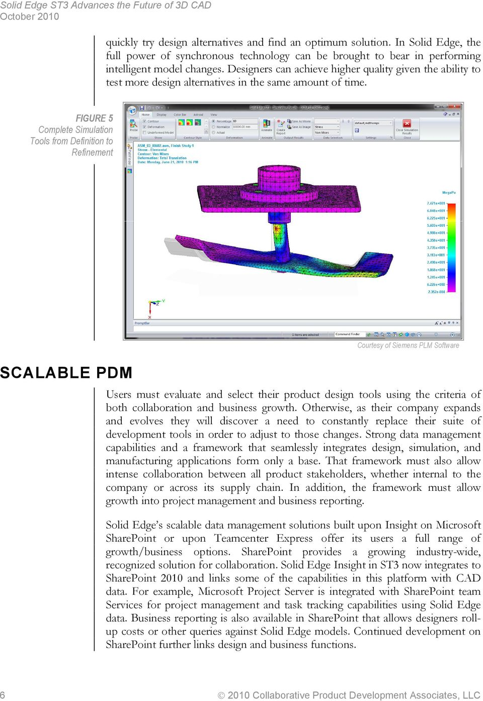 FIGURE 5 Complete Simulation Tools from Definition to Refinement SCALABLE PDM Users must evaluate and select their product design tools using the criteria of both collaboration and business growth.