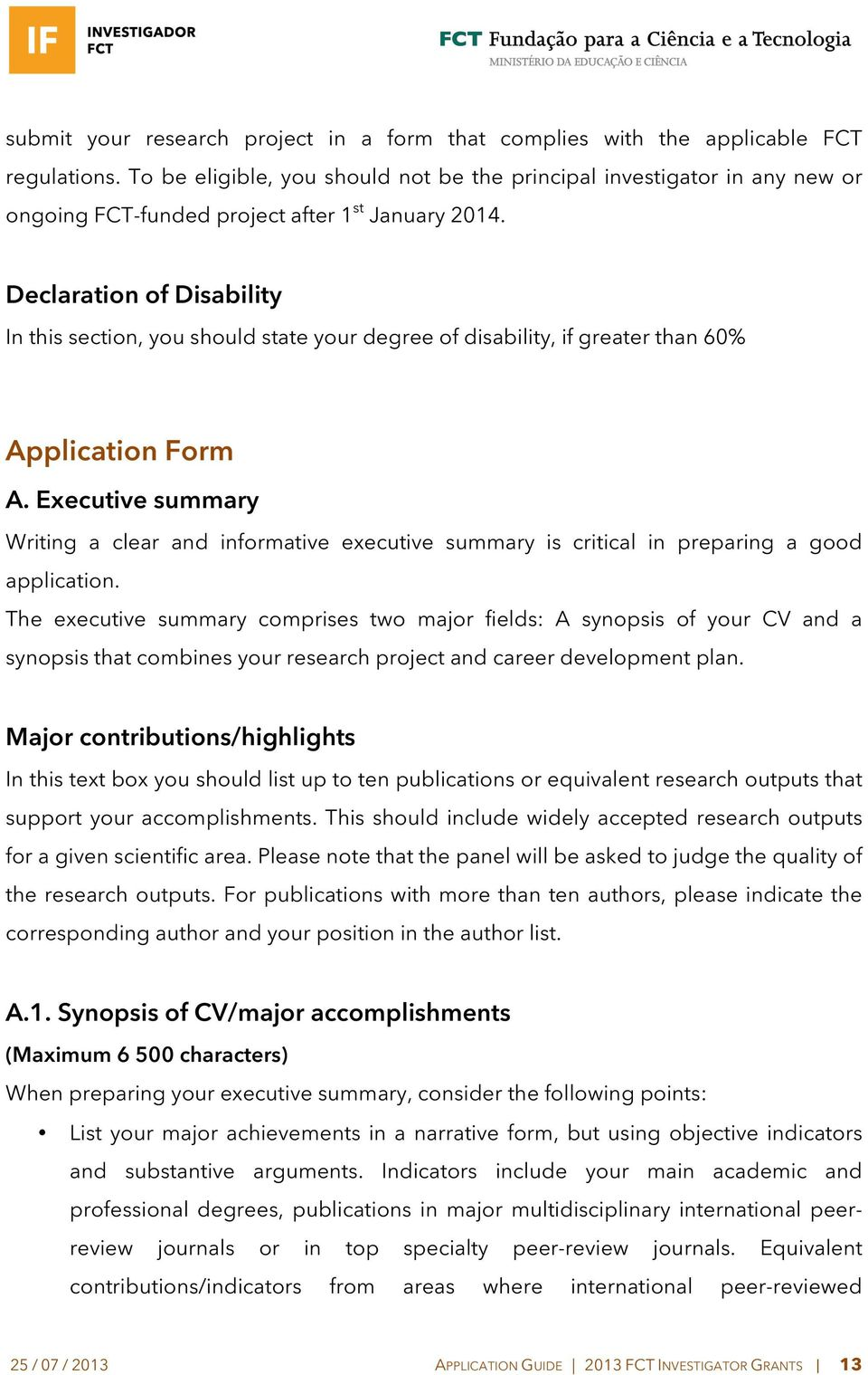 Declaration of Disability In this section, you should state your degree of disability, if greater than 60% Application Form A.