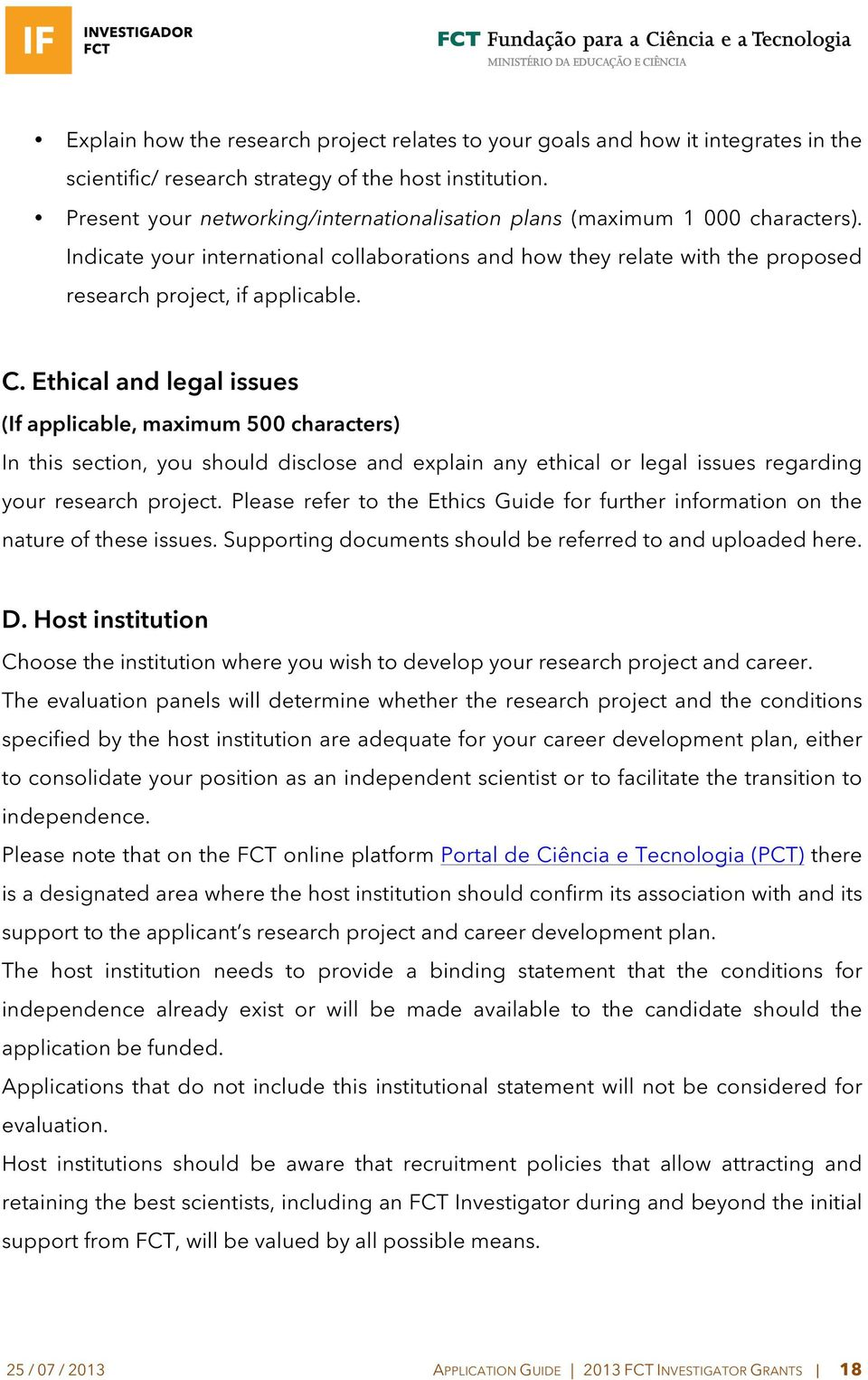 Ethical and legal issues (If applicable, maximum 500 characters) In this section, you should disclose and explain any ethical or legal issues regarding your research project.