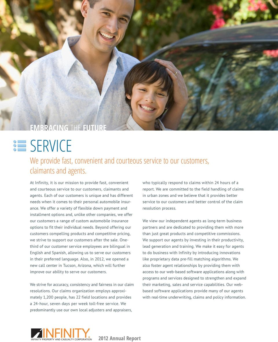 Each of our customers is unique and has different needs when it comes to their personal automobile insurance.