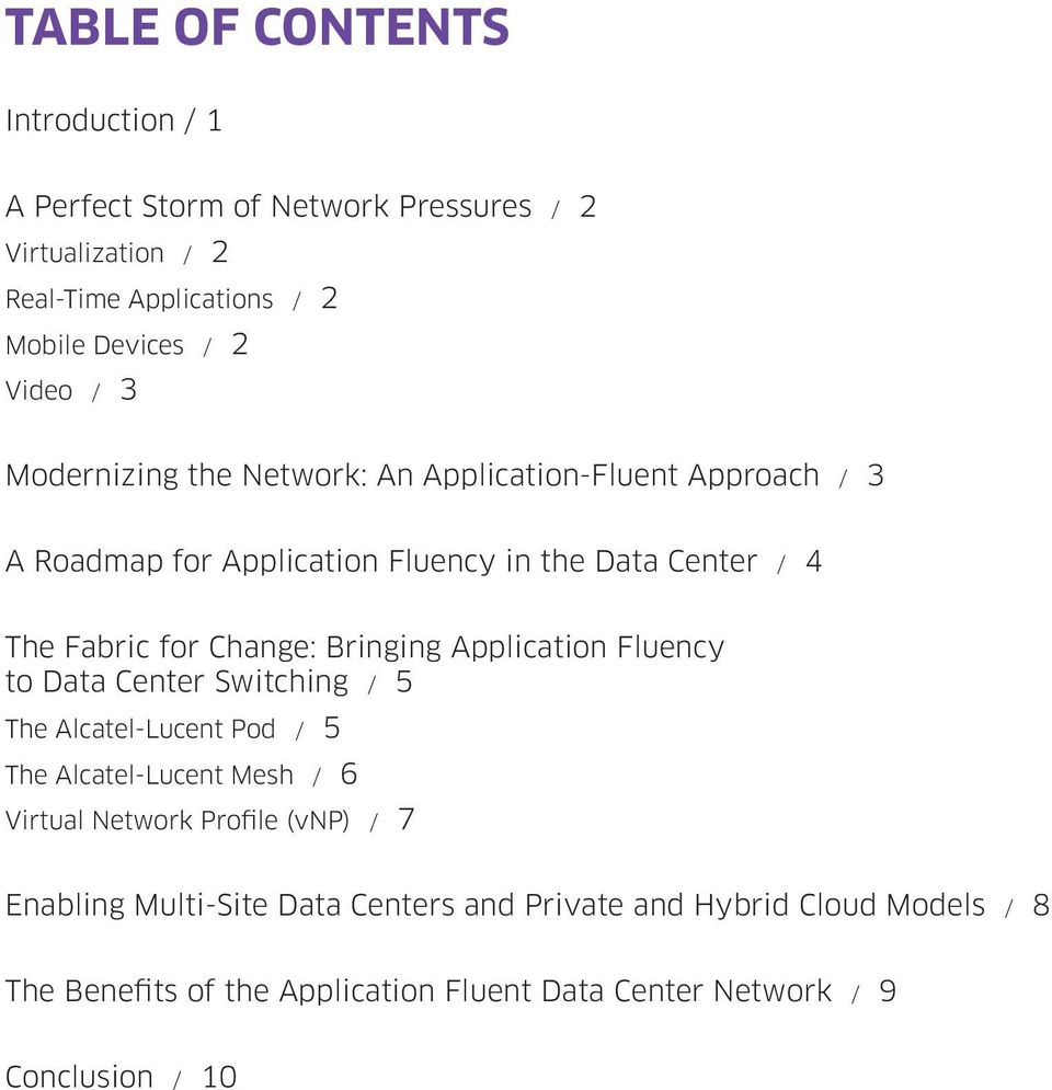 Fluency to Data Center Switching / 5 The Alcatel-Lucent Pod / 5 The Alcatel-Lucent Mesh / 6 Virtual Network Profile (vnp) / 7 Enabling