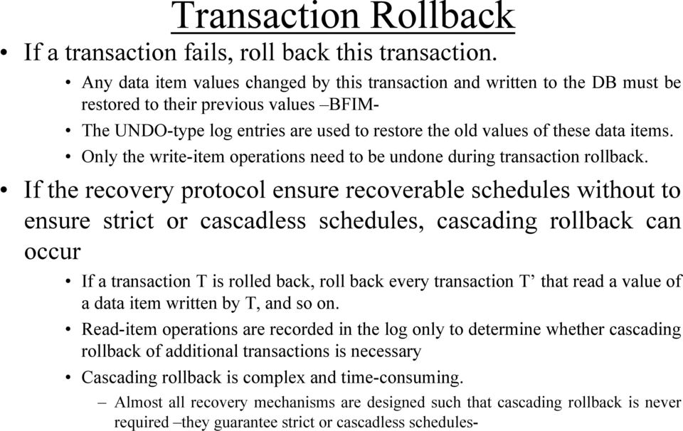 Only the write-item operations need to be undone during transaction rollback.