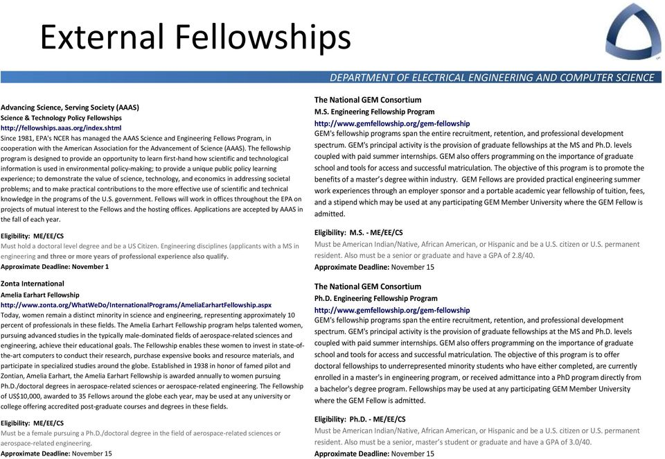 The fellowship program is designed to provide an opportunity to learn first-hand how scientific and technological information is used in environmental policy-making; to provide a unique public policy