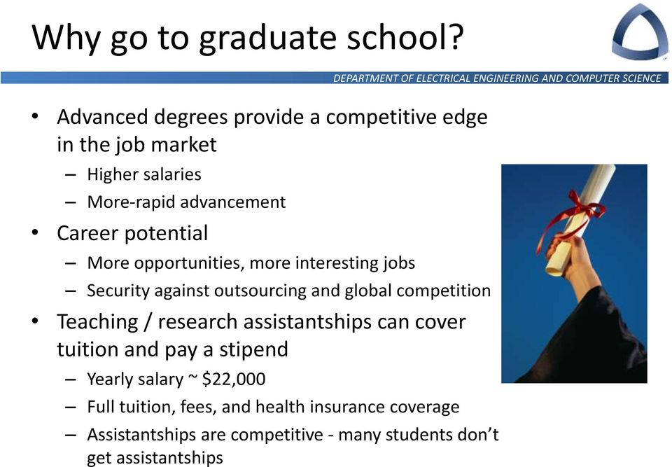 potential More opportunities, more interesting jobs Security against outsourcing and global competition Teaching