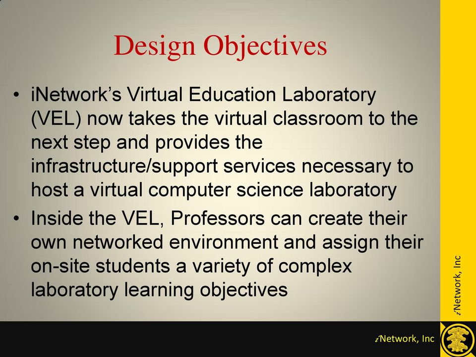 a virtual computer science laboratory Inside the VEL, Professors can create their own