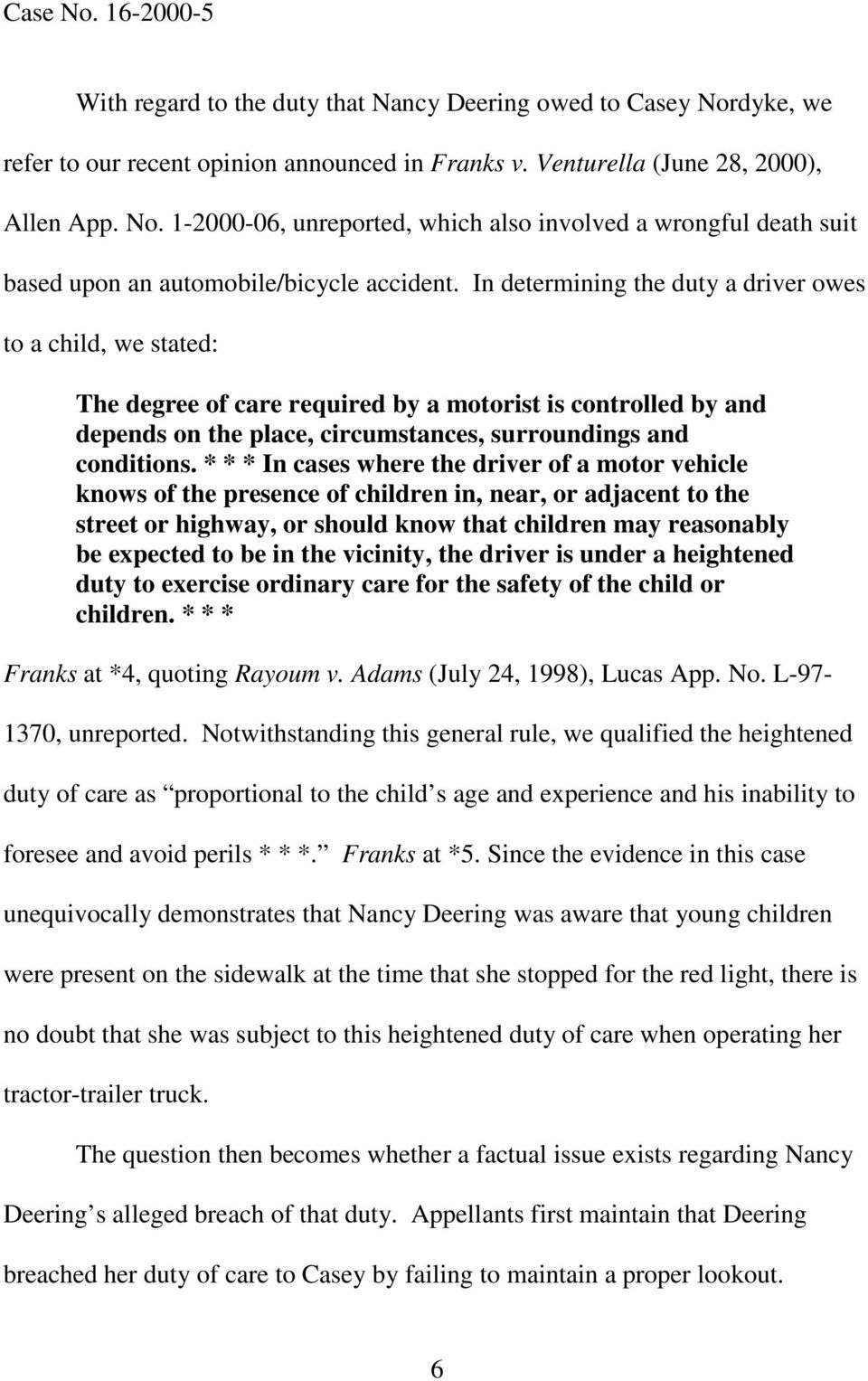 * * * In cases where the driver of a motor vehicle knows of the presence of children in, near, or adjacent to the street or highway, or should know that children may reasonably be expected to be in