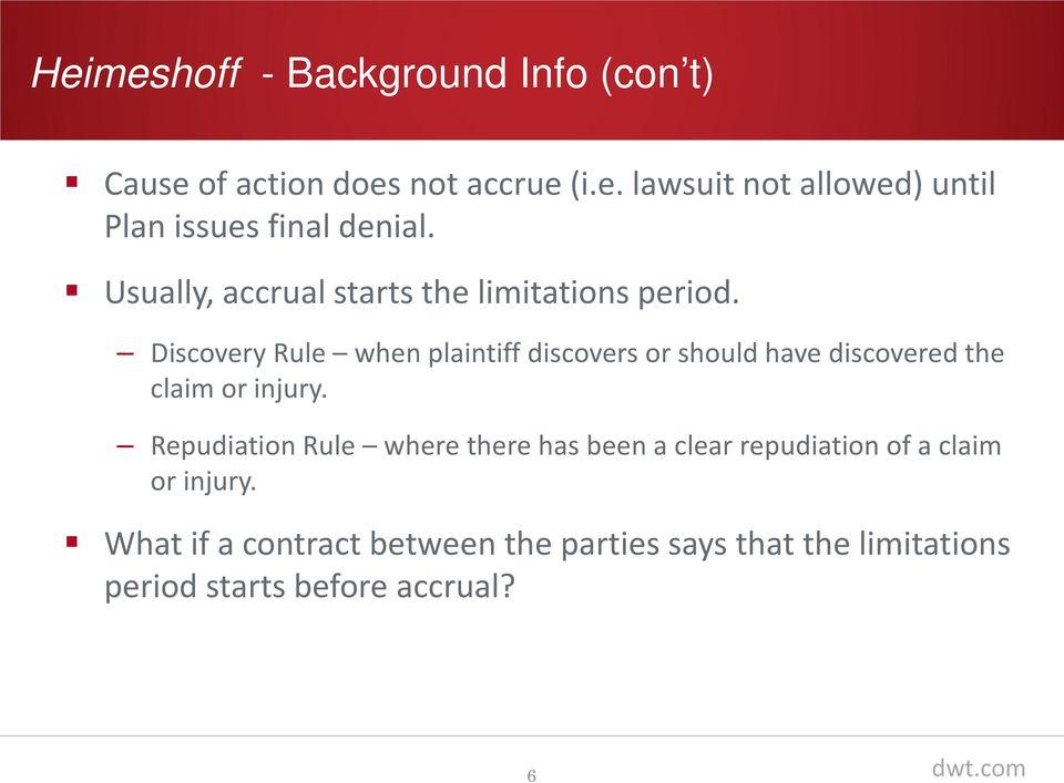 Discovery Rule when plaintiff discovers or should have discovered the claim or injury.
