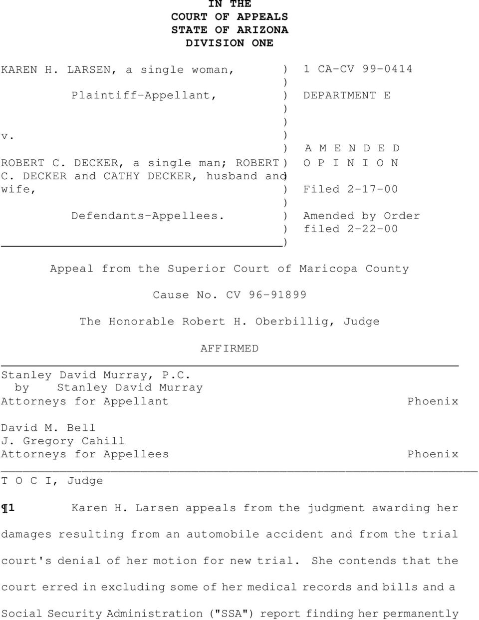 ) Amended by Order ) filed 2-22-00 ) Appeal from the Superior Court of Maricopa County Cause No. CV 96-91899 The Honorable Robert H. Oberbillig, Judge AFFIRMED Stanley David Murray, P.C. by Stanley David Murray Attorneys for Appellant Phoenix David M.