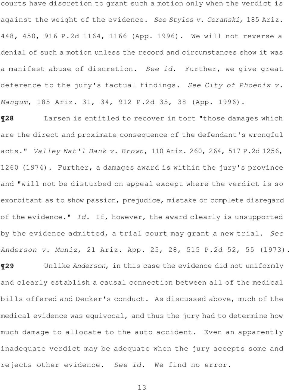 See City of Phoenix v. Mangum, 185 Ariz. 31, 34, 912 P.2d 35, 38 (App. 1996).
