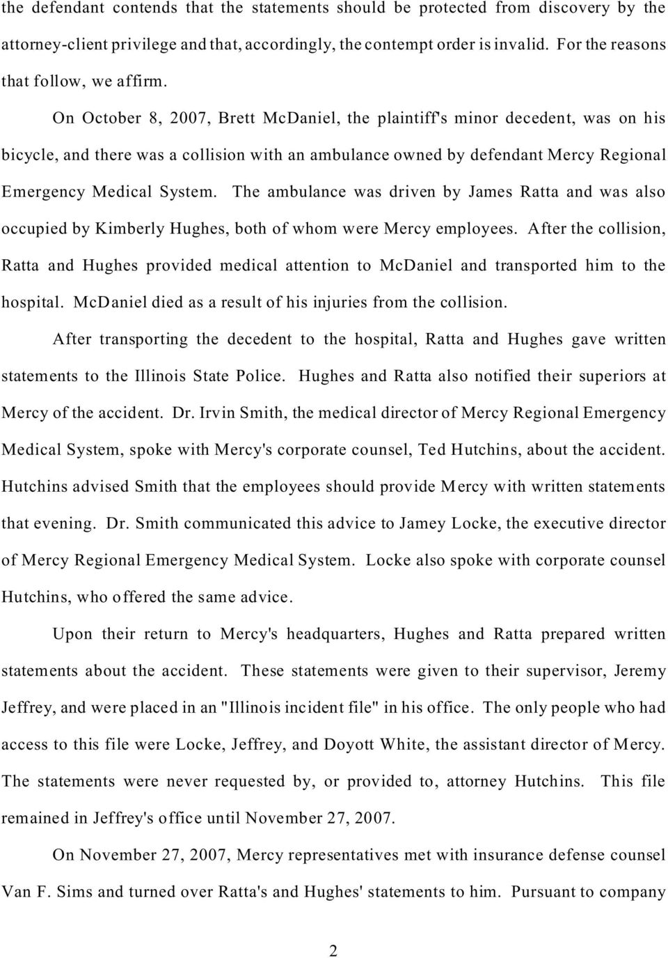 On October 8, 2007, Brett McDaniel, the plaintiff's minor decedent, was on his bicycle, and there was a collision with an ambulance owned by defendant Mercy Regional Emergency Medical System.