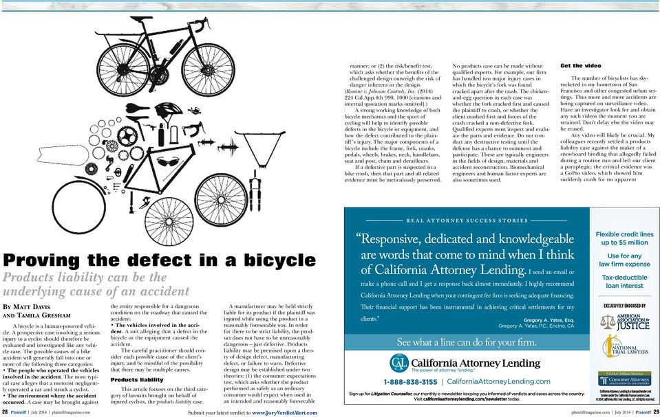 ) A strong working knowledge of both bicycle mechanics and the sport of cycling will help to identify possible defects in the bicycle or equipment, and how the defect contributed to the plaintiff s