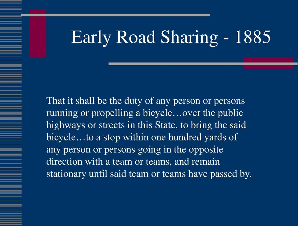 bicycle to a stop within one hundred yards of any person or persons going in the opposite