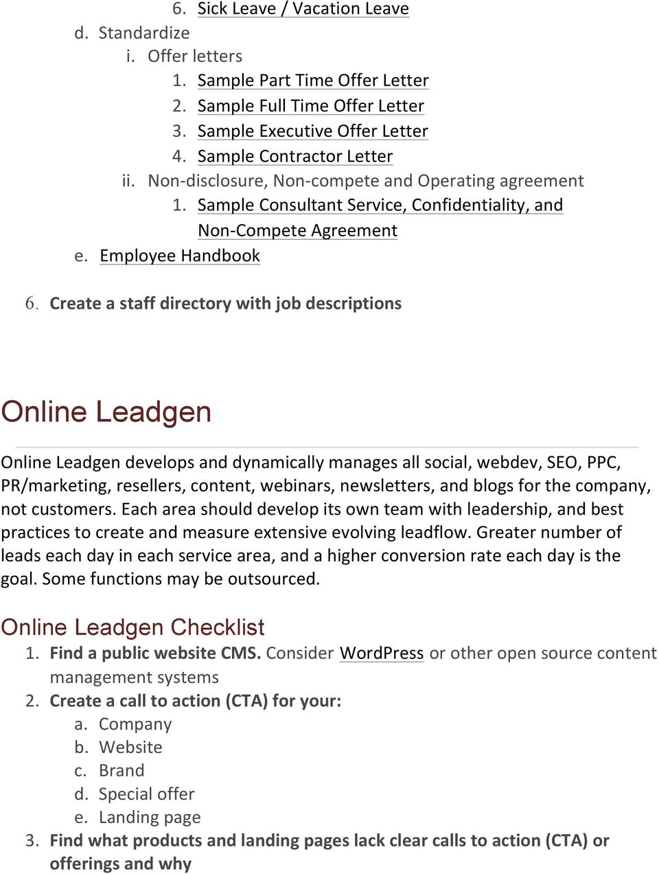 Create a staff directory with job descriptions Online Leadgen Online Leadgen develops and dynamically manages all social, webdev, SEO, PPC, PR/marketing, resellers, content, webinars, newsletters,