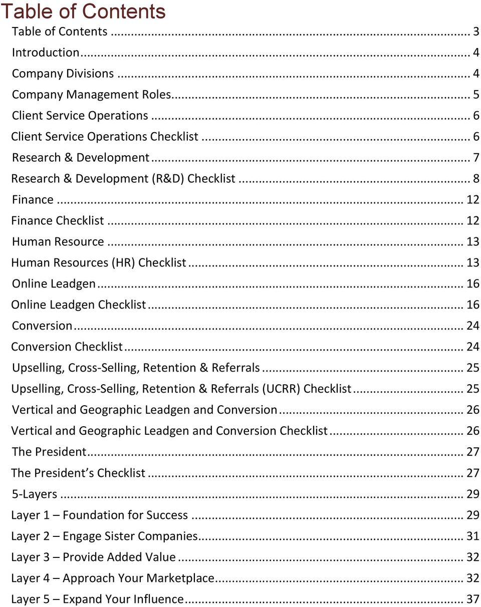 .. 16 Online Leadgen Checklist... 16 Conversion... 24 Conversion Checklist... 24 Upselling, Cross- Selling, Retention & Referrals... 25 Upselling, Cross- Selling, Retention & Referrals (UCRR) Checklist.