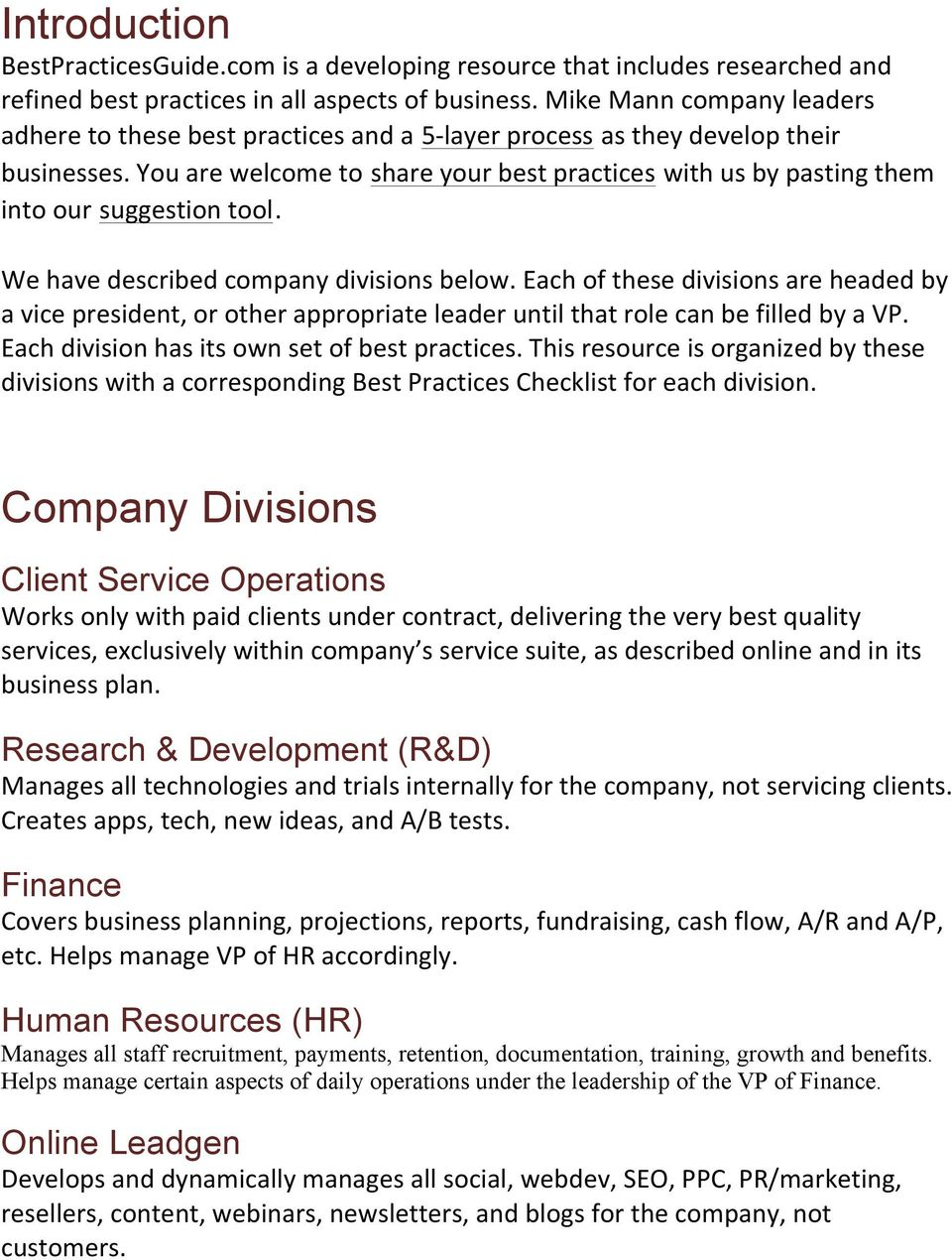 You are welcome to share your best practices with us by pasting them into our suggestion tool. We have described company divisions below.