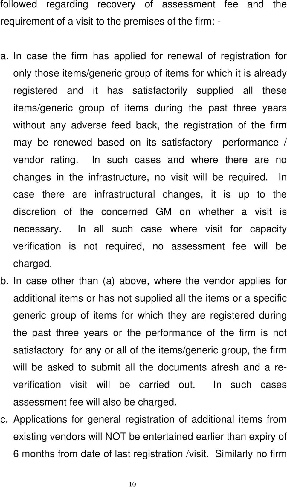 group of items during the past three years without any adverse feed back, the registration of the firm may be renewed based on its satisfactory performance / vendor rating.