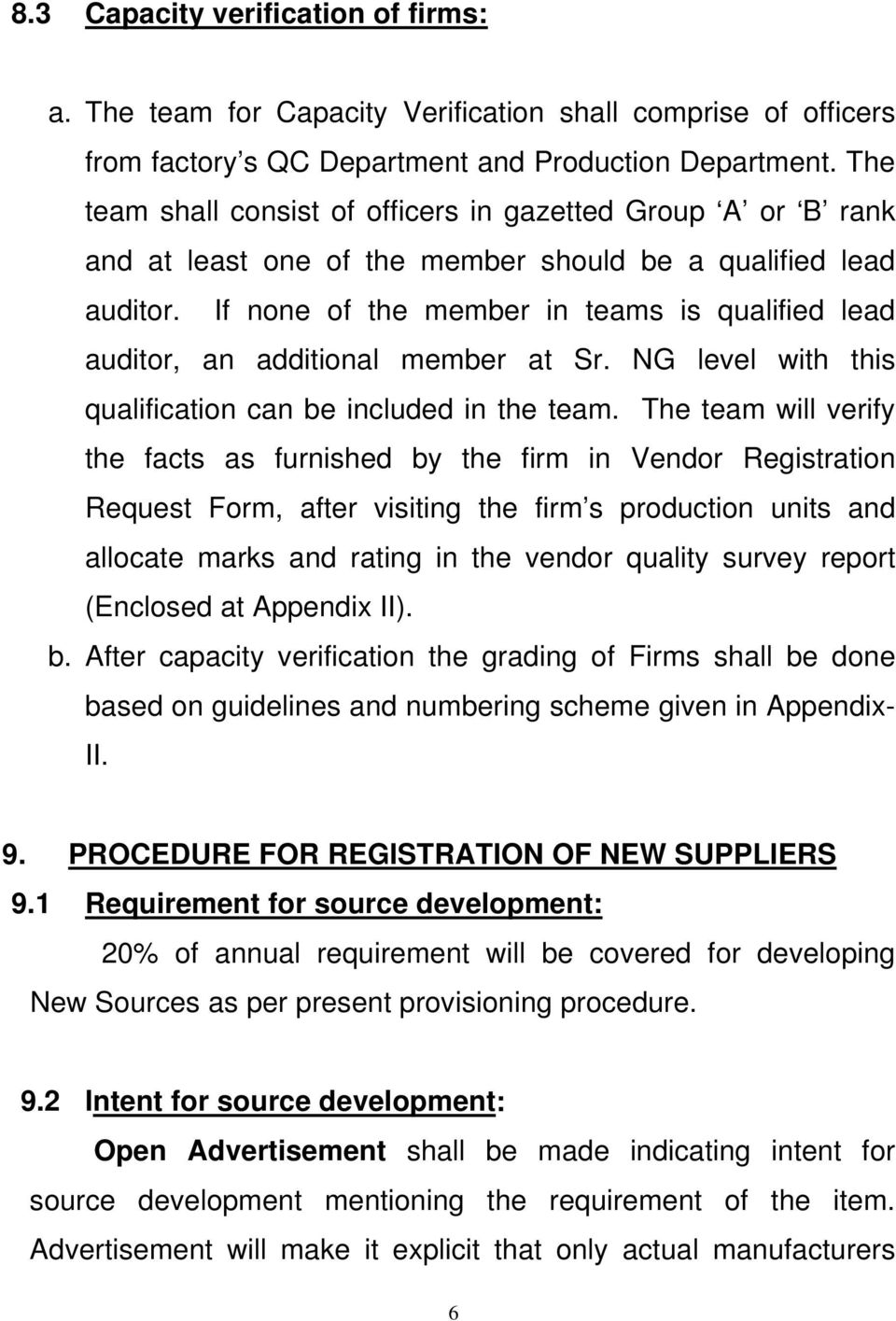 If none of the member in teams is qualified lead auditor, an additional member at Sr. NG level with this qualification can be included in the team.