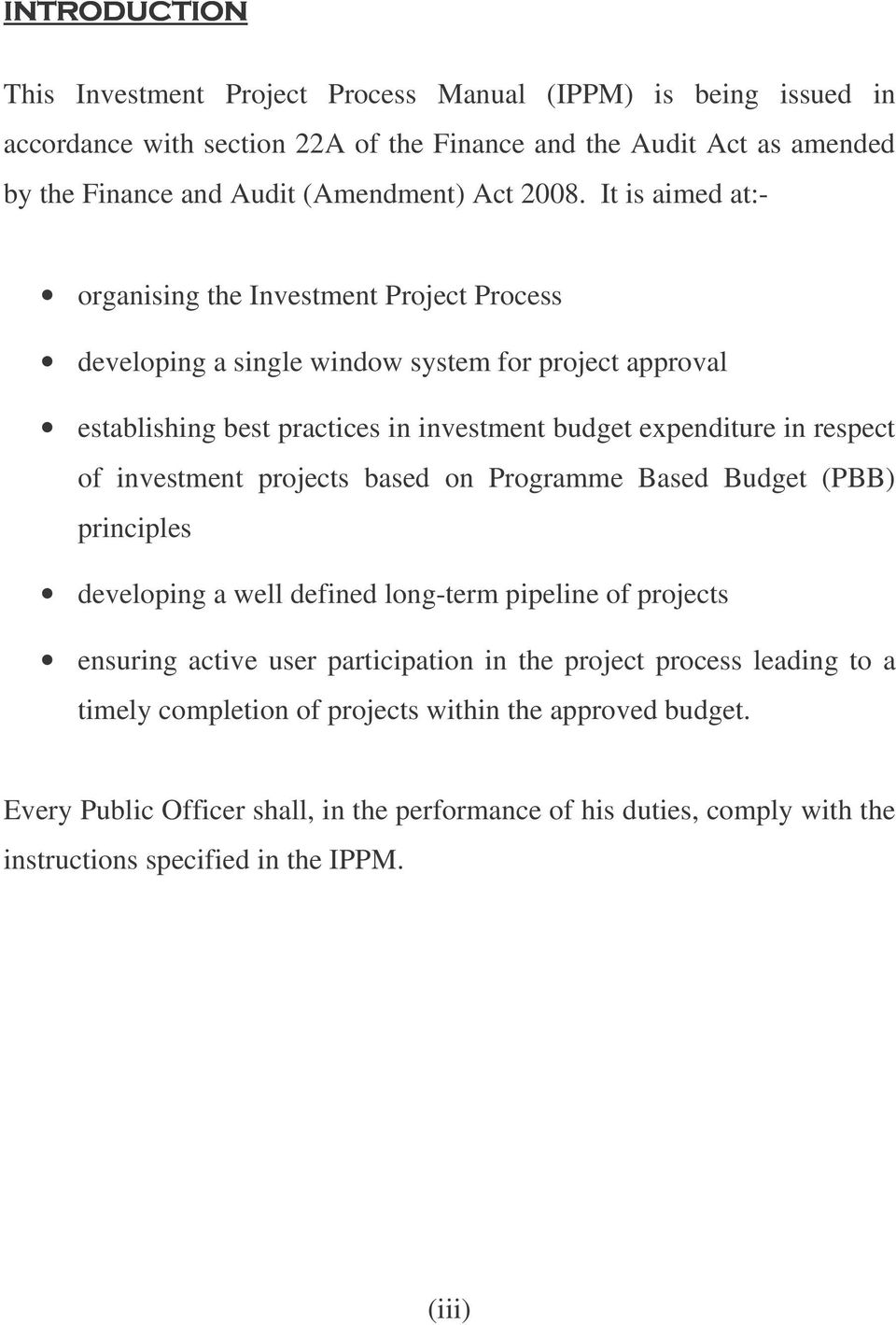 of investment projects based on Programme Based Budget (PBB) principles developing a well defined long-term pipeline of projects ensuring active user participation in the project process