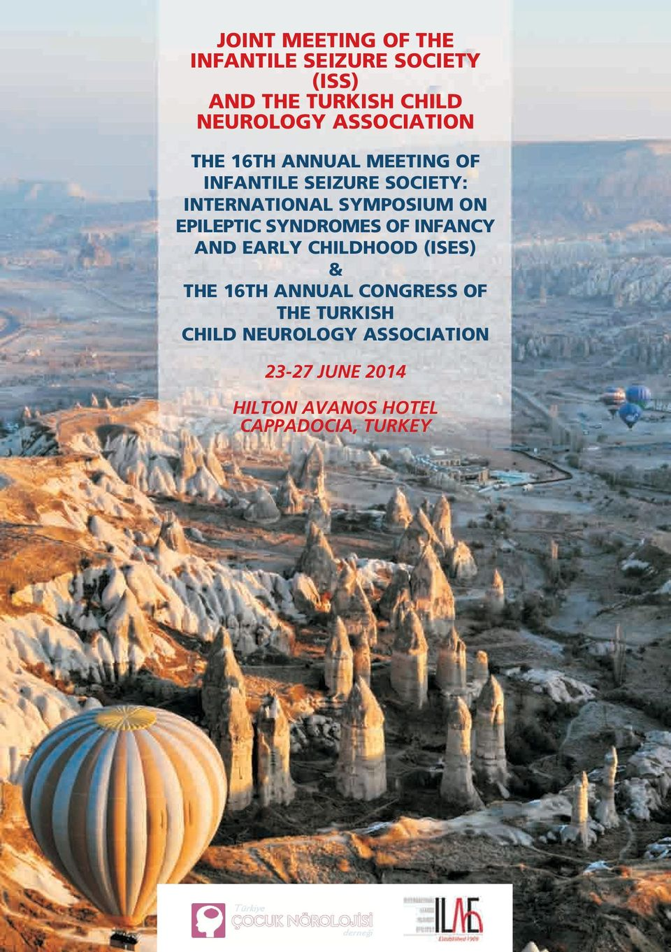 ON EPILEPTIC SYNDROMES OF INFANCY AND EARLY CHILDHOOD (ISES) & THE 16TH ANNUAL CONGRESS
