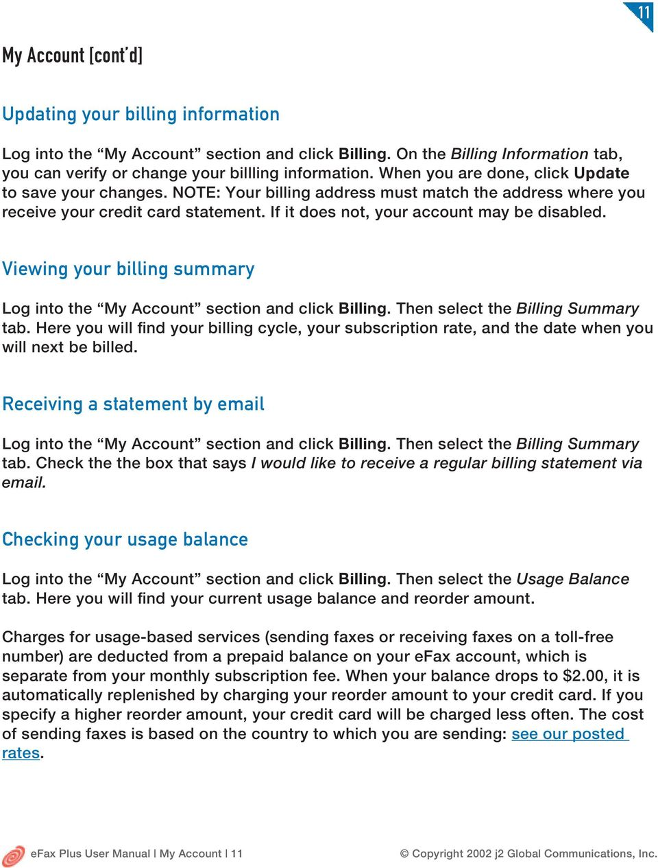 Viewing your billing summary Log into the My Account section and click Billing. Then select the Billing Summary tab.