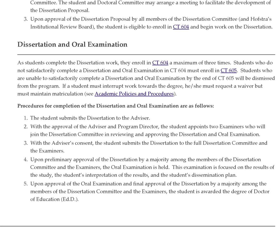 Dissertation. Dissertation and Oral Examination As students complete the Dissertation work, they enroll in CT 604 a maximum of three times.