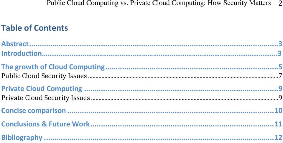 .. 3 Introduction.3 The growth of Cloud Computing... 5 Public Cloud Security Issues.