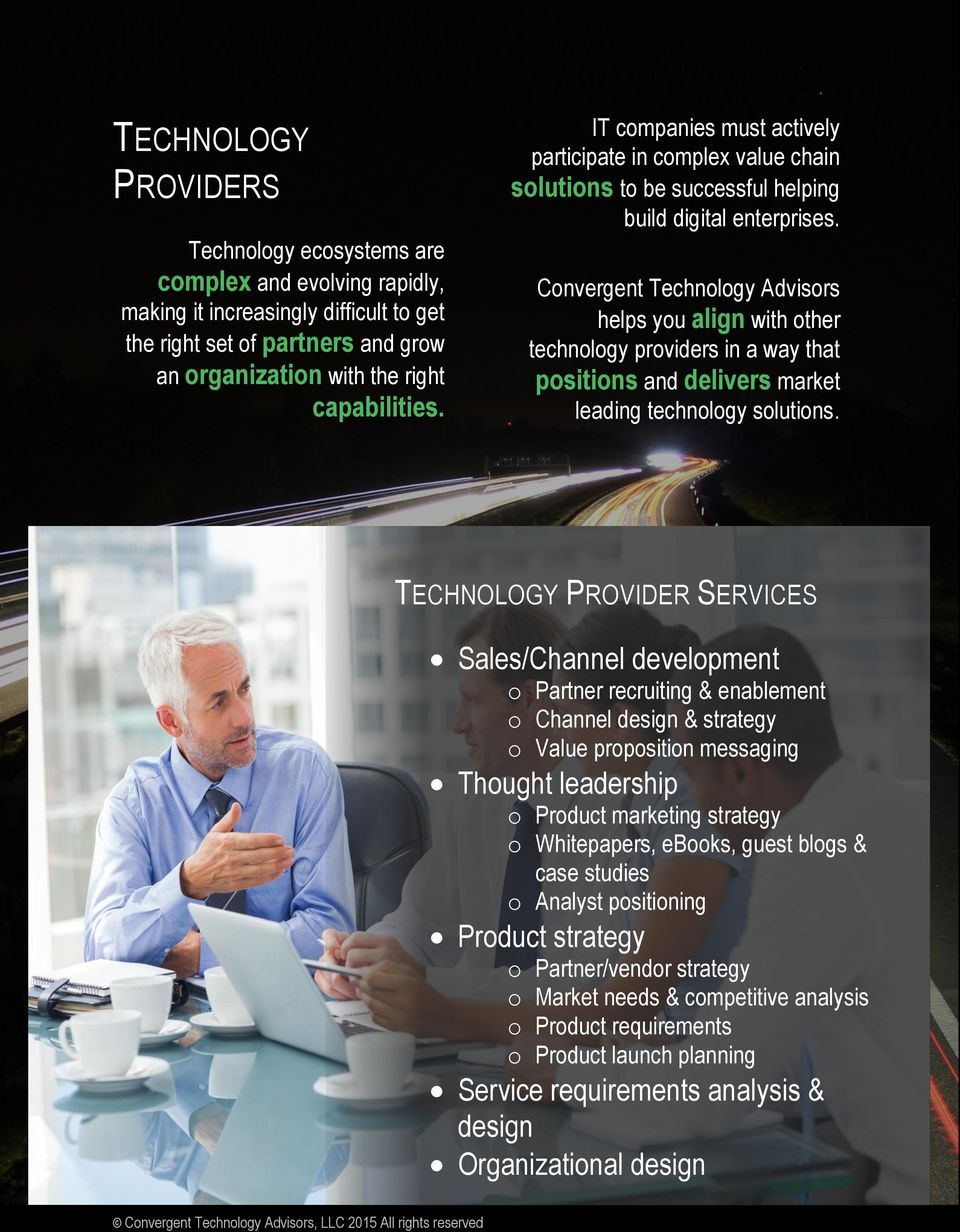 Convergent Technology Advisors helps you align with other technology providers in a way that positions and delivers market leading technology solutions.
