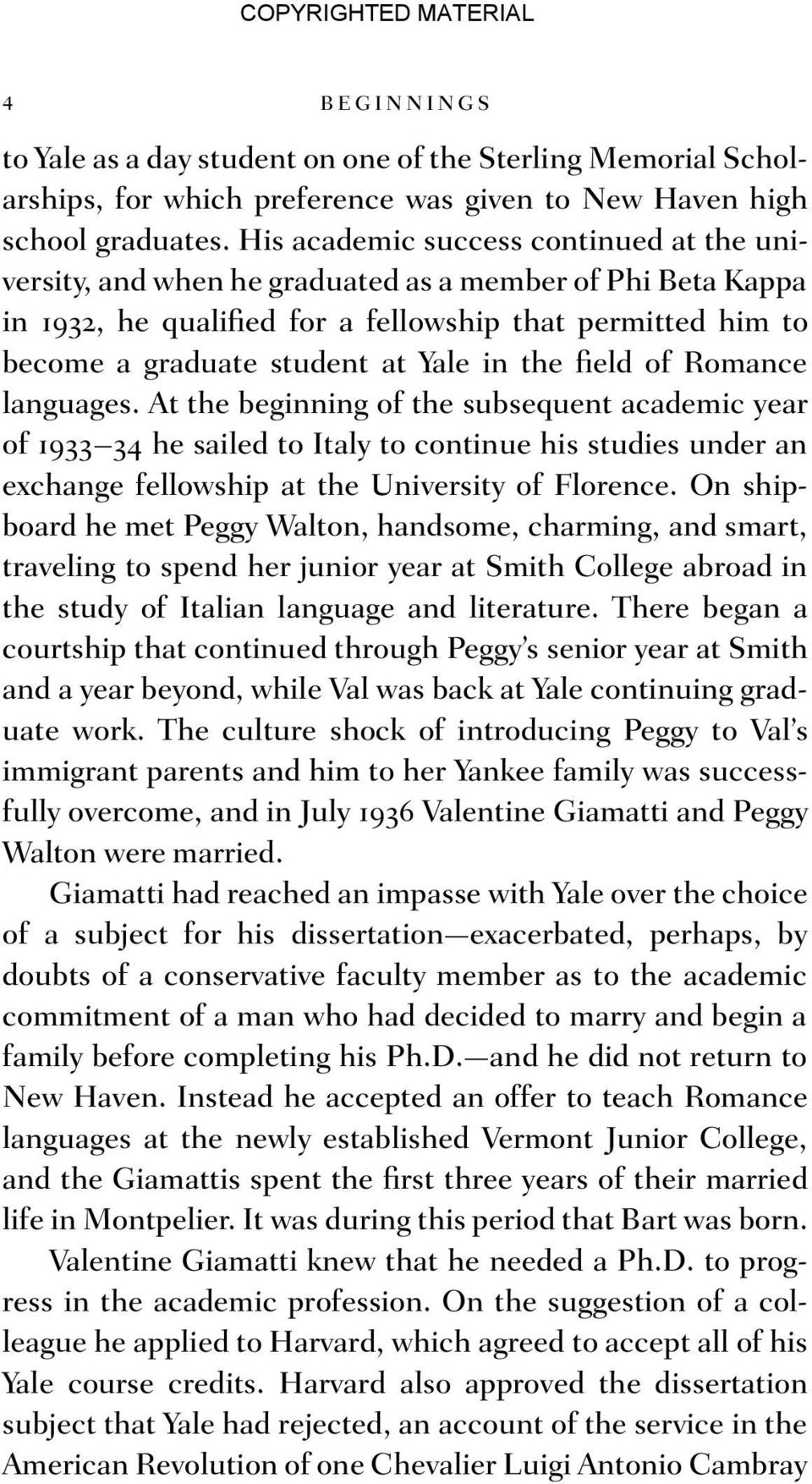 the field of Romance languages. At the beginning of the subsequent academic year of 1933 34 he sailed to Italy to continue his studies under an exchange fellowship at the University of Florence.