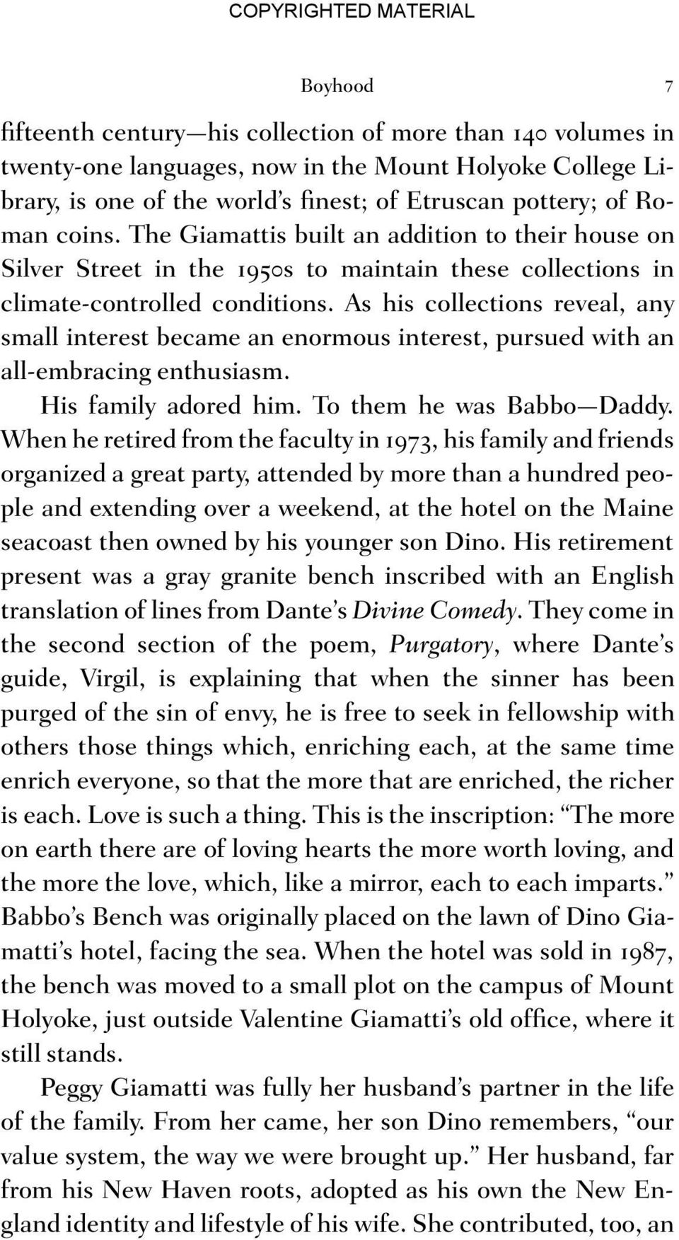 As his collections reveal, any small interest became an enormous interest, pursued with an all-embracing enthusiasm. His family adored him. To them he was Babbo Daddy.