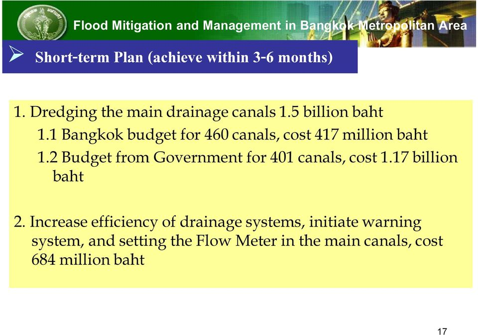 1 Bangkok budget for 460 canals, cost 417 million baht 1.2 Budget from Government for 401 canals, cost 1.
