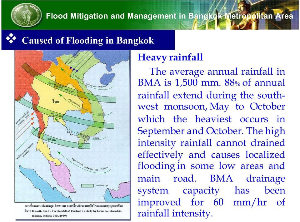 88% of annual rainfall extend during the southwest monsoon, May to October which the heaviest occurs in September and