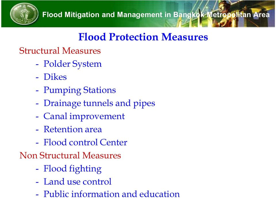 tunnels and pipes - Canal improvement - Retention area - Flood control Center Non