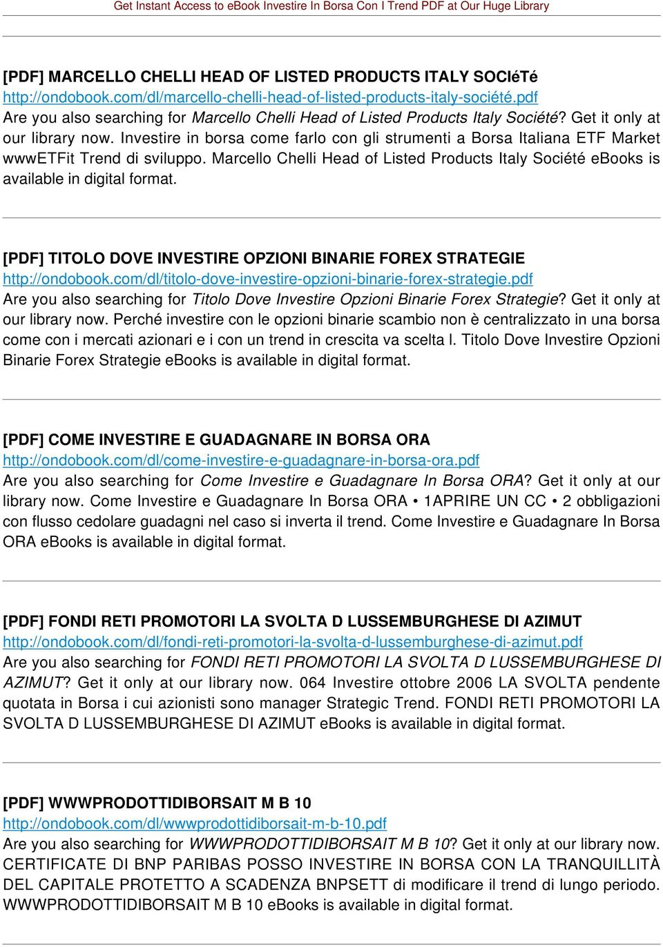 Investire in borsa come farlo con gli strumenti a Borsa Italiana ETF Market wwwetfit Trend di sviluppo. Marcello Chelli Head of Listed Products Italy Société ebooks is available in digital format.