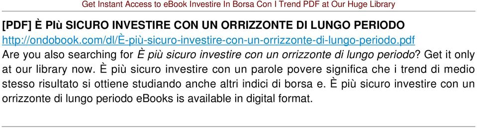 pdf Are you also searching for È più sicuro investire con un orrizzonte di lungo periodo? Get it only at our library now.