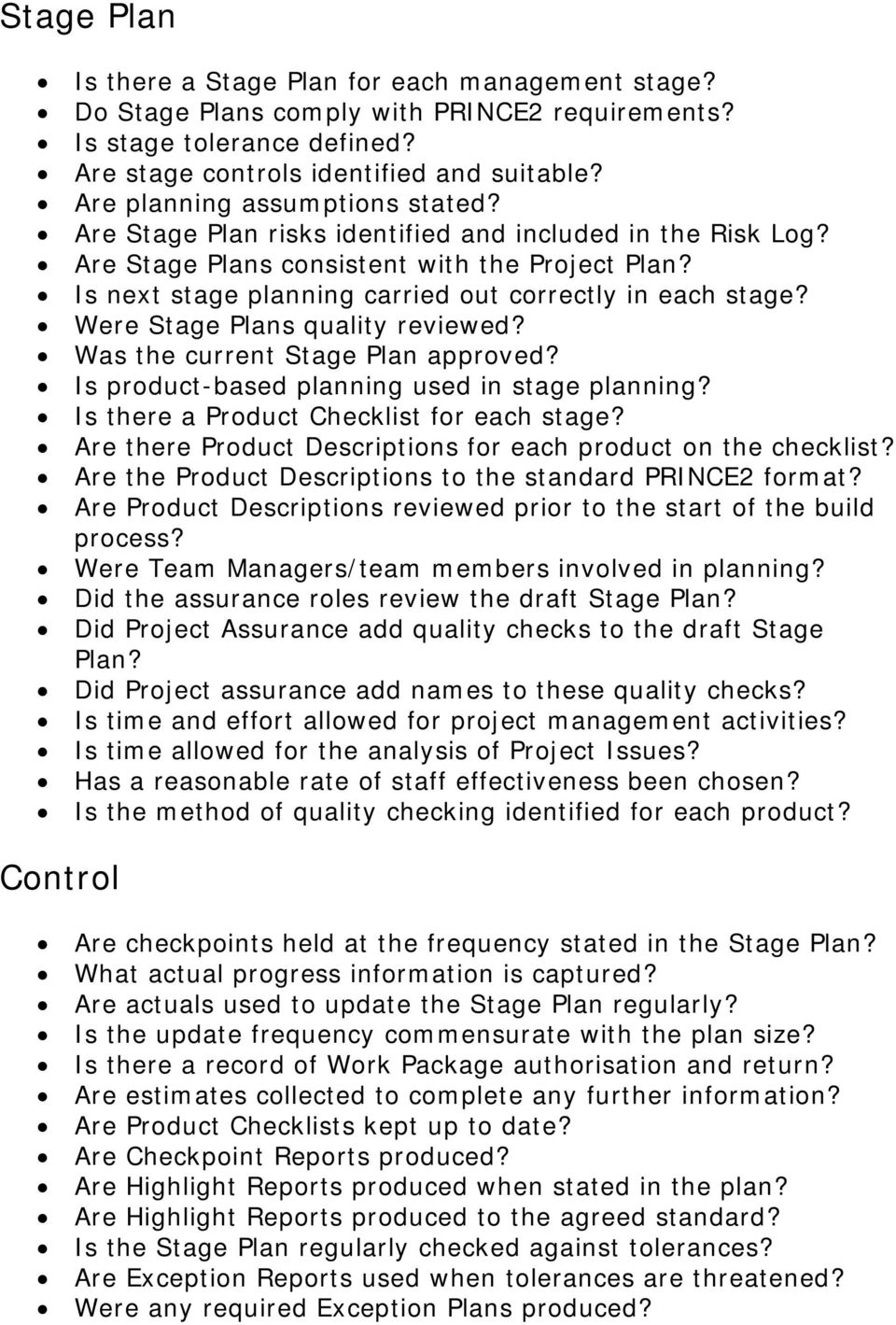 Is next stage planning carried out correctly in each stage? Were Stage Plans quality reviewed? Was the current Stage Plan approved? Is product-based planning used in stage planning?