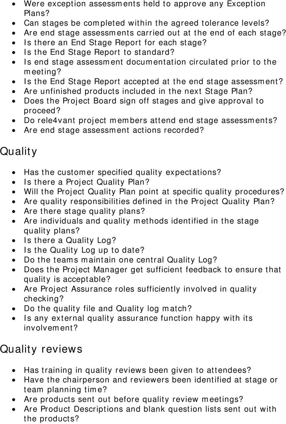 Is the End Stage Report accepted at the end stage assessment? Are unfinished products included in the next Stage Plan? Does the Project Board sign off stages and give approval to proceed?