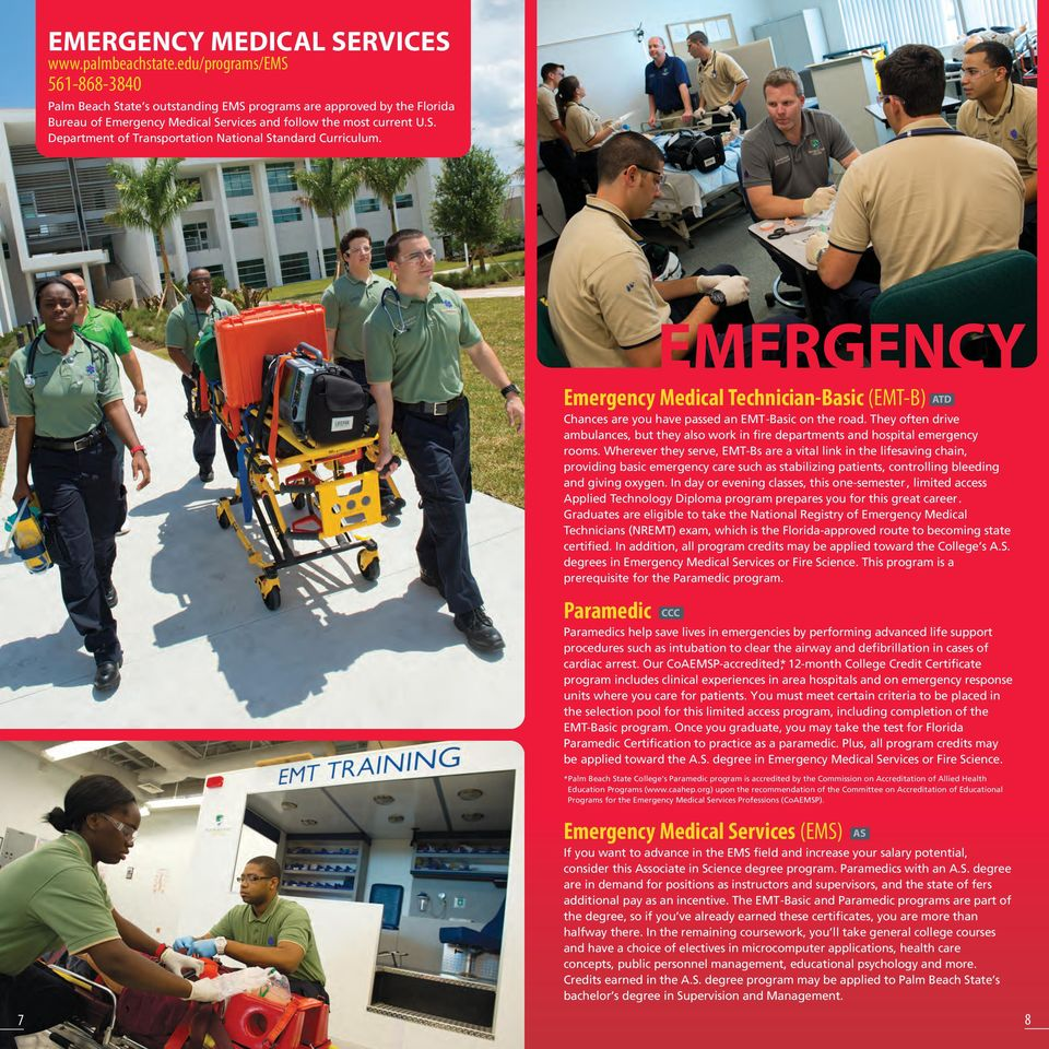 Emergency Medical Technician-Basic (EMT-B) Chances are you have passed an EMT-Basic on the road. They often drive ambulances, but they also work in fire departments and hospital emergency rooms.