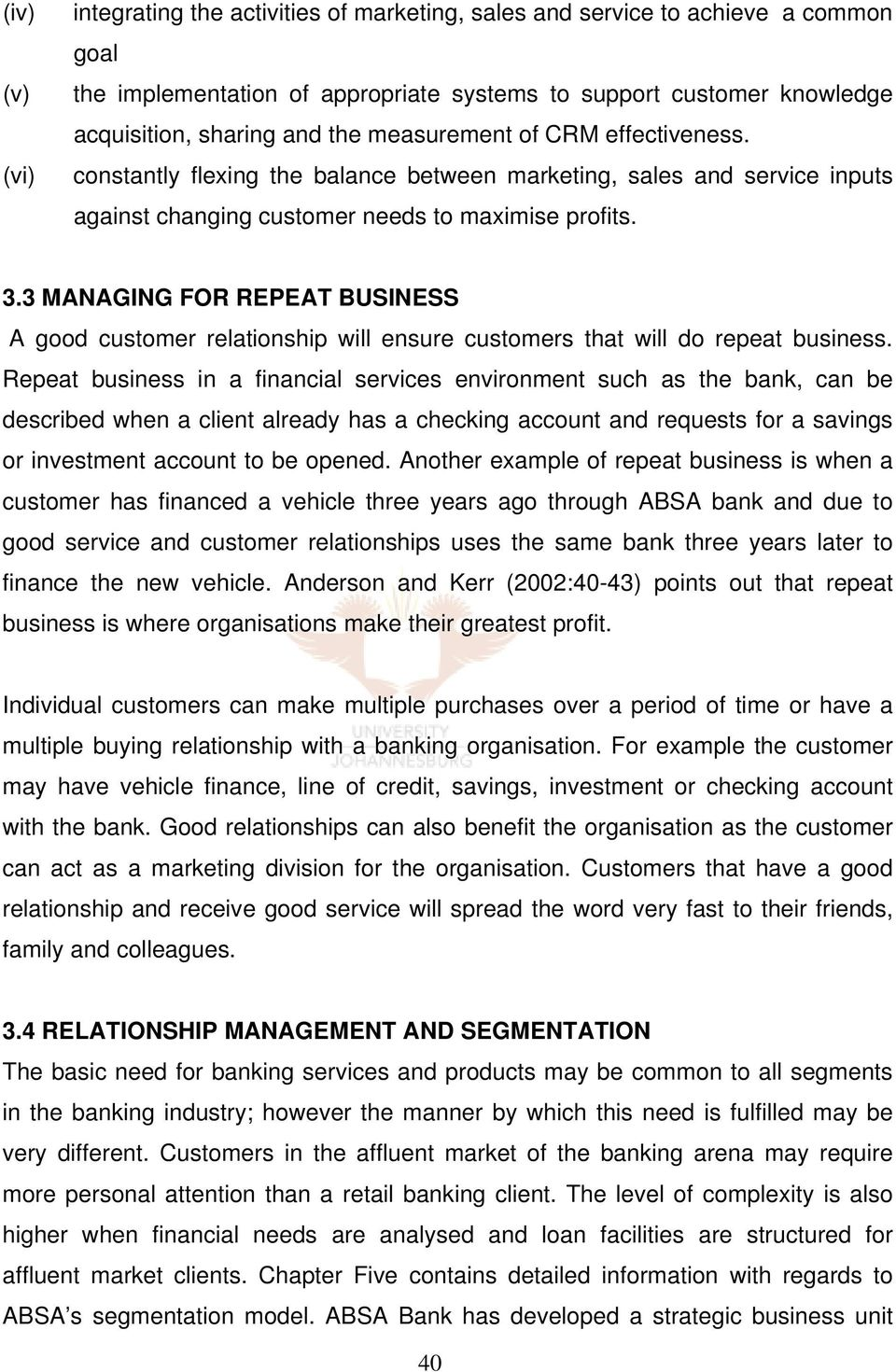 3 MANAGING FOR REPEAT BUSINESS A good customer relationship will ensure customers that will do repeat business.