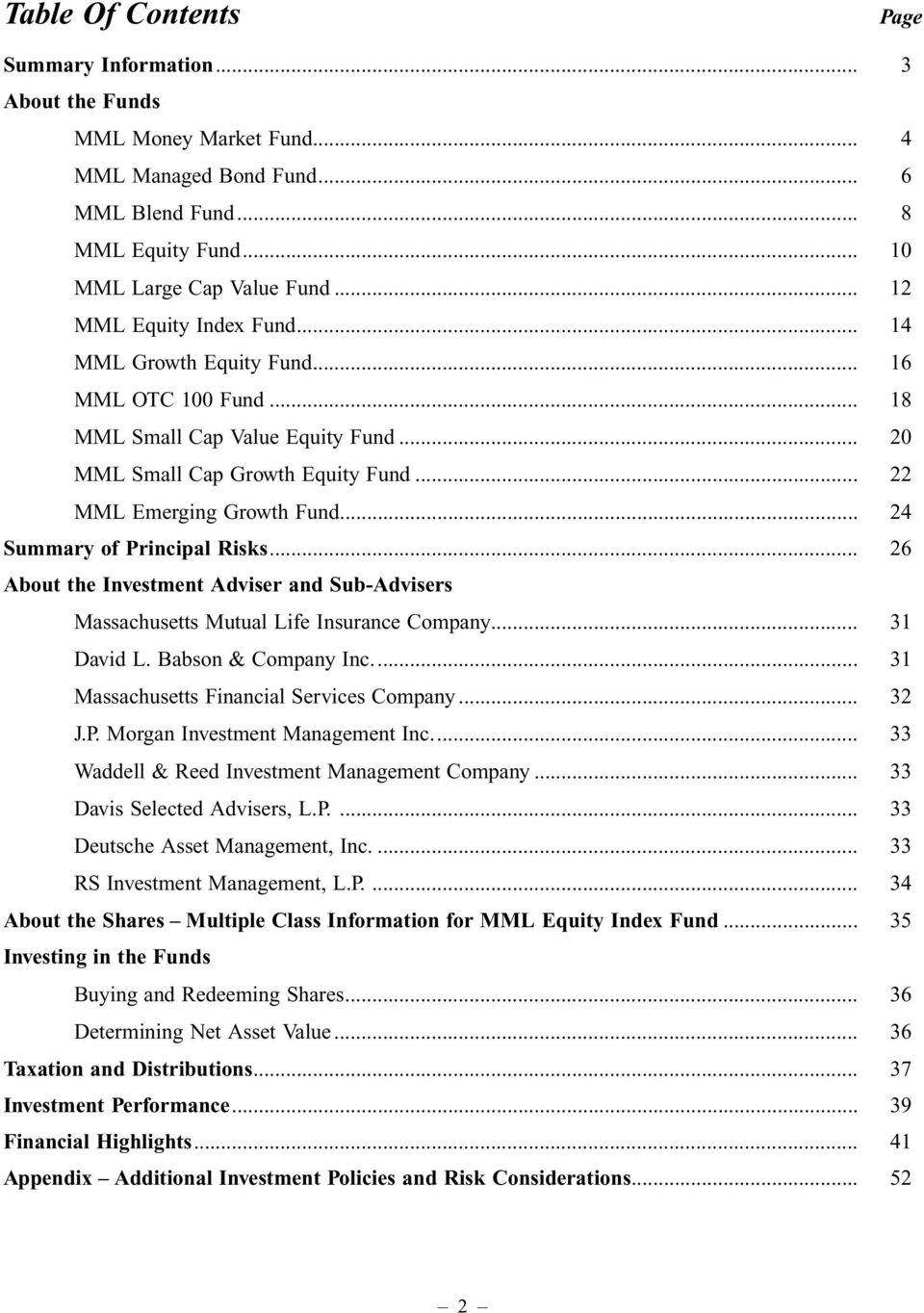 .. 24 Summary of Principal Risks... 26 About the Investment Adviser and Sub-Advisers Massachusetts Mutual Life Insurance Company... 31 David L. Babson & Company Inc.