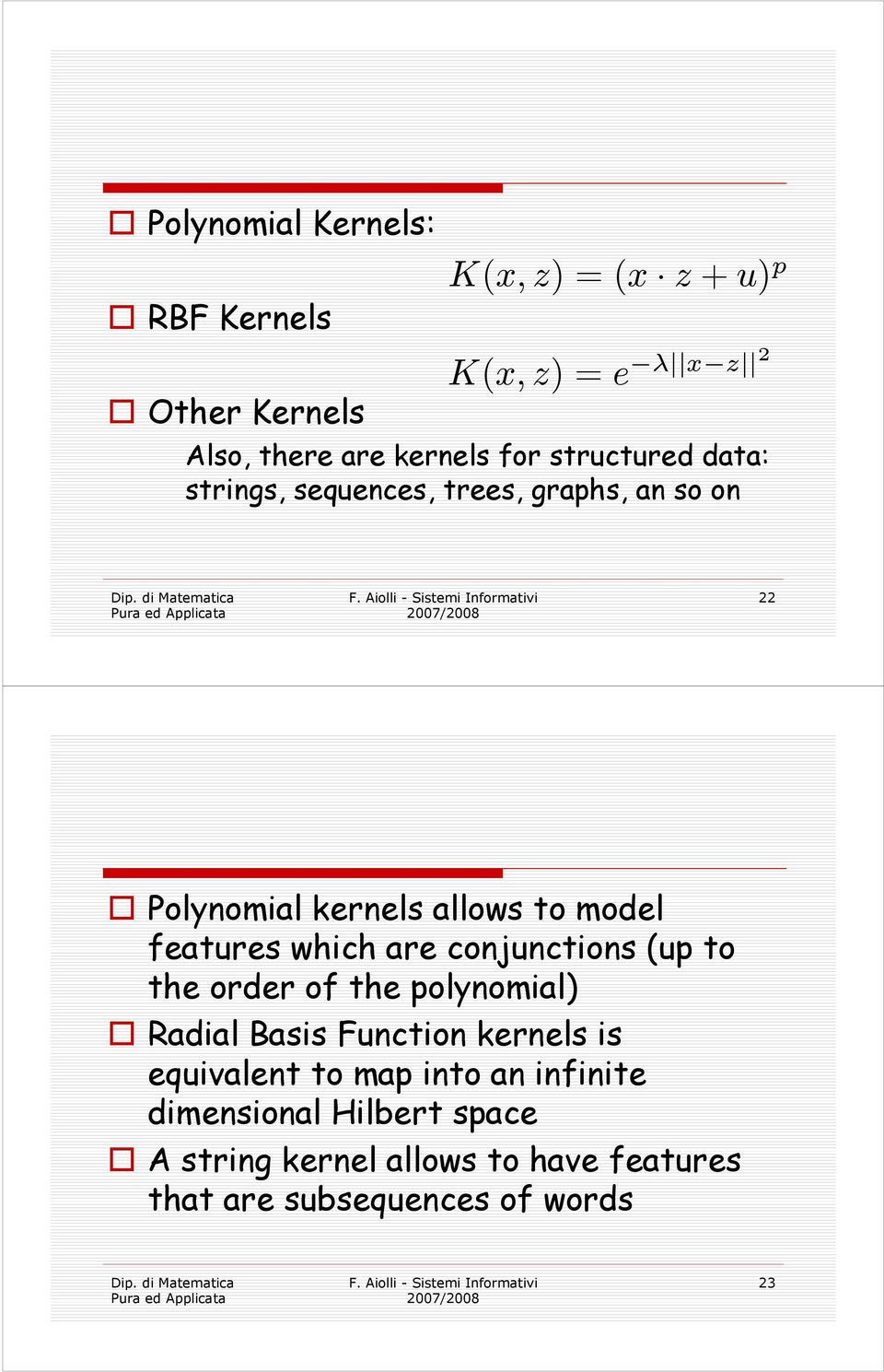 which are conjunctions (up to the order of the polynomial) Radial Basis Function kernels is equivalent to map
