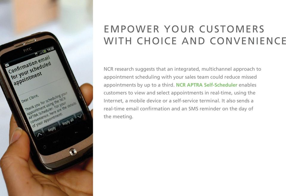 NCR APTRA Self-Scheduler enables customers to view and select appointments in real-time, using the Internet, a
