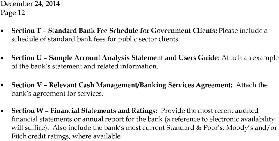 Section V Relevant Cash Management/Banking Services Agreement: Attach the bank s agreement for services.