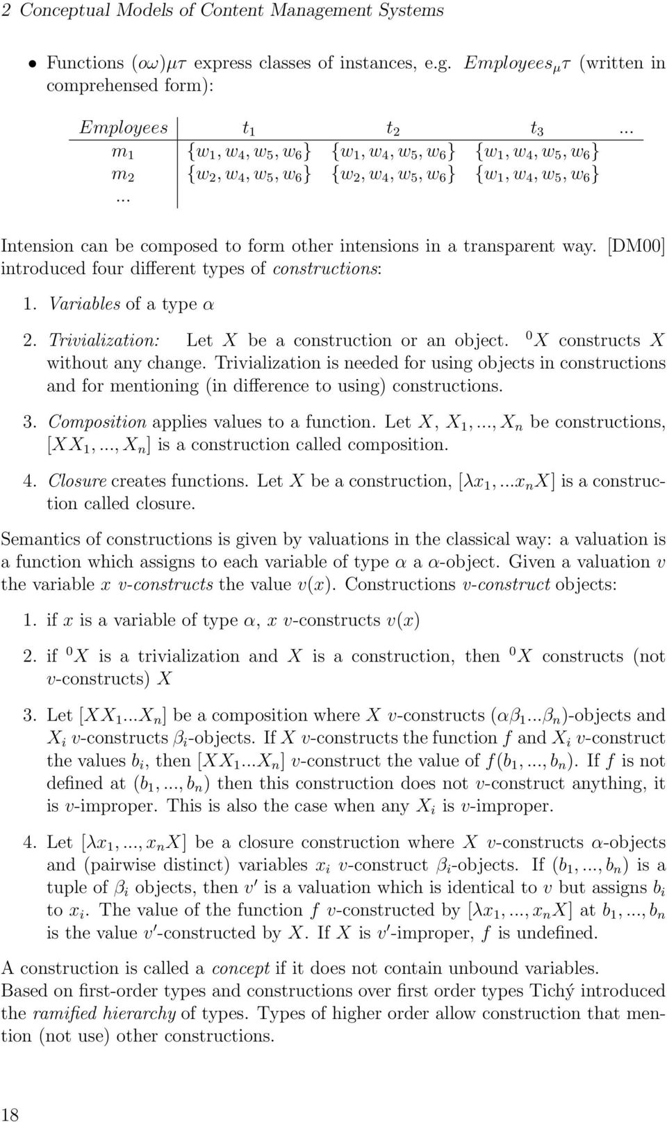 four different types of constructions: 1 Variables of a type α 2 Trivialization: Let X be a construction or an object 0 X constructs X without any change Trivialization is needed for using objects in