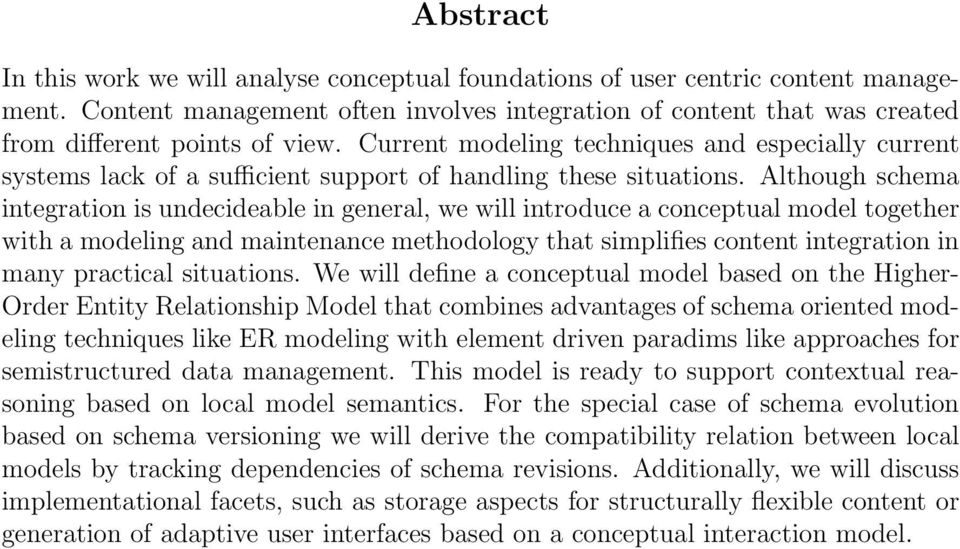 conceptual model together with a modeling and maintenance methodology that simplifies content integration in many practical situations We will define a conceptual model based on the Higher- Order