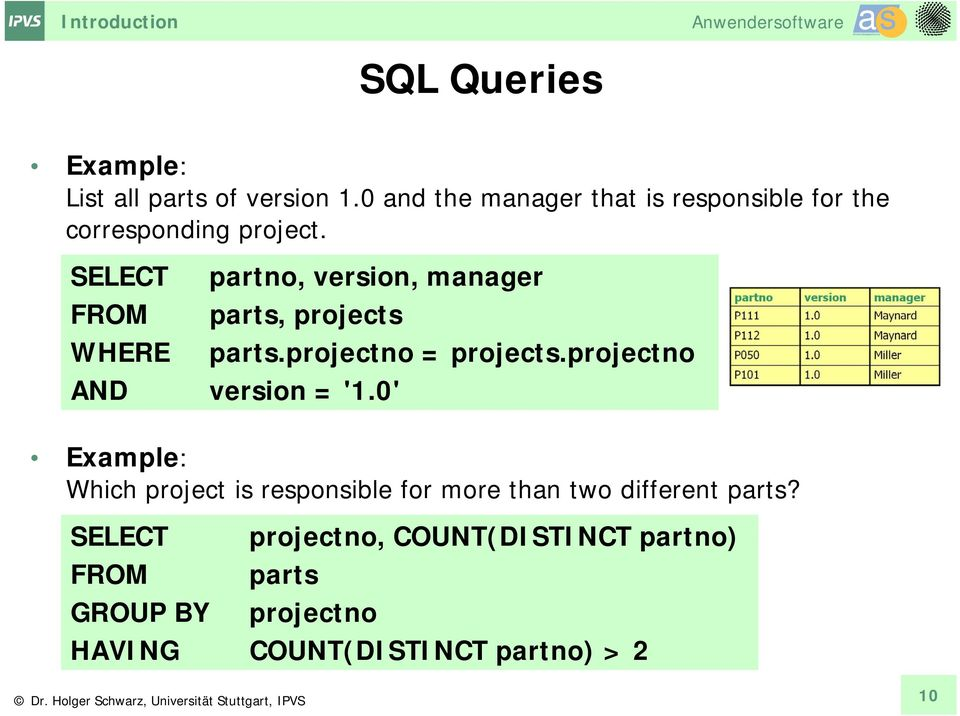 SELECT partno, version, manager FROM parts, projects WHERE parts.projectno = projects.