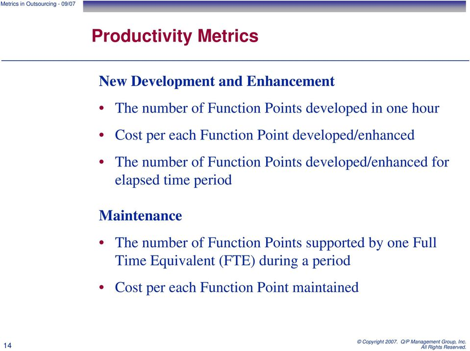 developed/enhanced for elapsed time period Maintenance The number of Function Points